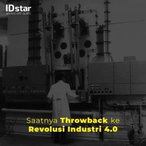 Throwback time to the revolution industry 4.0